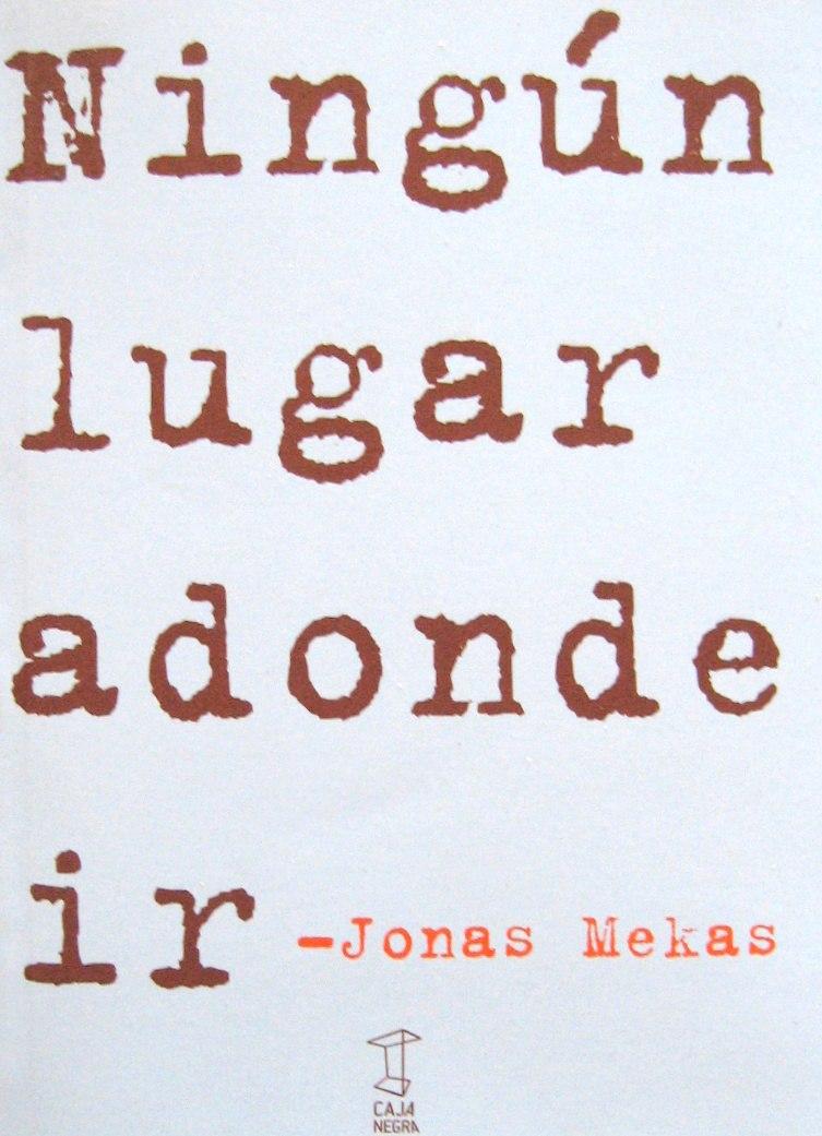 jonas-mekas-ningun-lugar-adonde-ir-caja-negra-editora-15201-MLA20098205056_052014-F