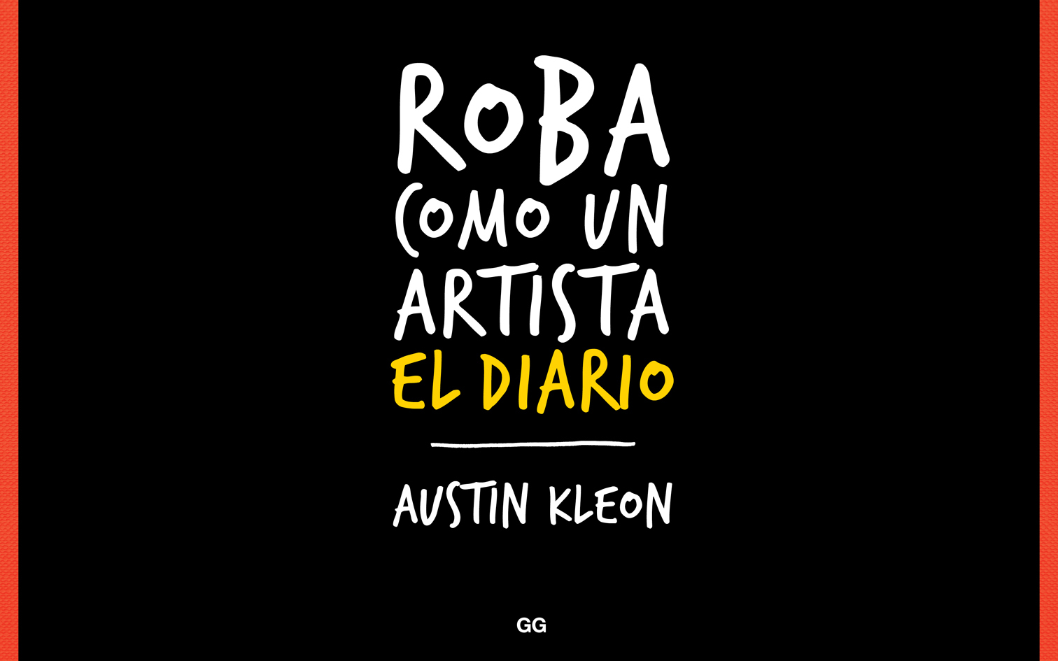 ¡Roba como un artista! Austin Kleon te enseña cómo