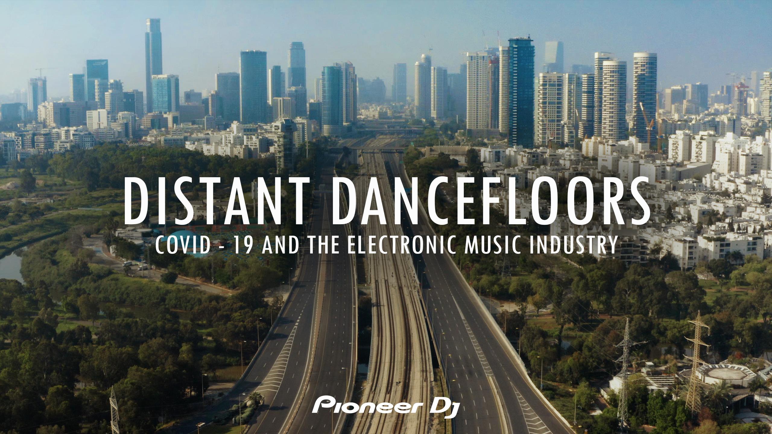 'Distant Dancefloors', Pioneer DJ analiza el impacto del COVID-19 en la música electrónica