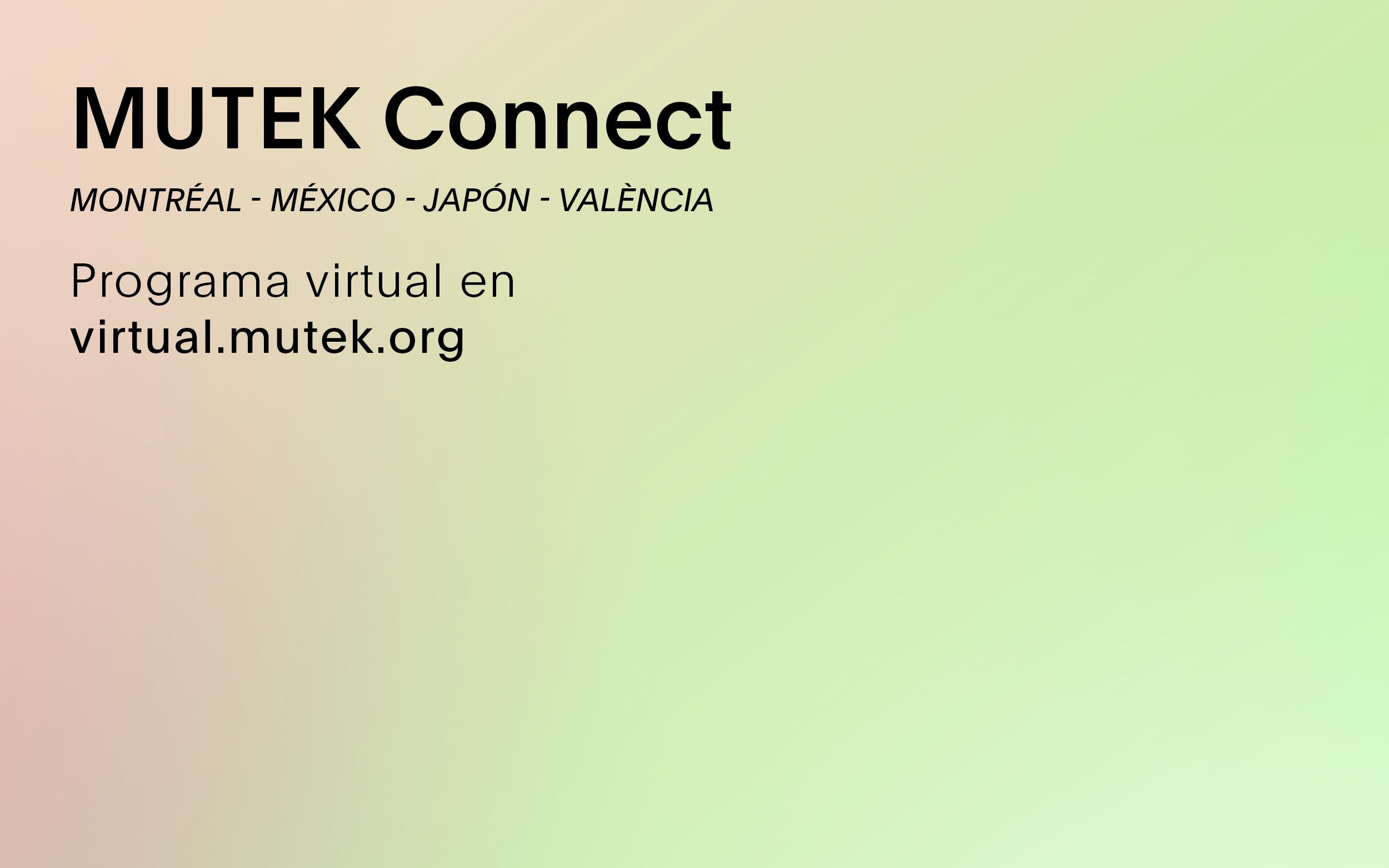 MUTEK Connect tiende puentes con Montreal, México DF, Tokyo y Valencia
