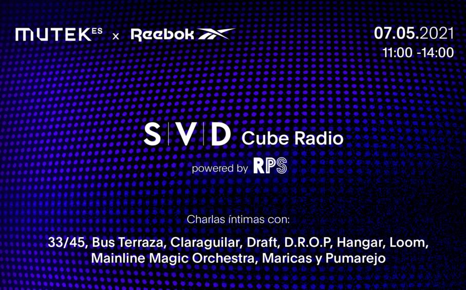MUTEK ES y Reebok presentan el evento pop-up 'SVD Cube Radio powered by RPS'